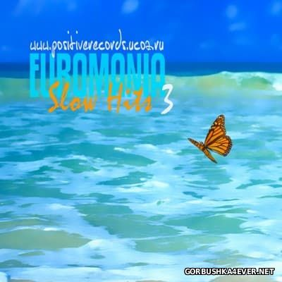 Euromania Slow Hits vol 03 [2016]