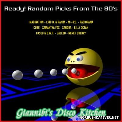 Ready! Random Picks From The 80's [2015] Mixed By Giannibi's Disco Kitchen