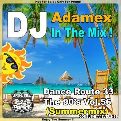 DJ Adamex - Dance Route 33 Megamix [The 90s Edition vol 56]
