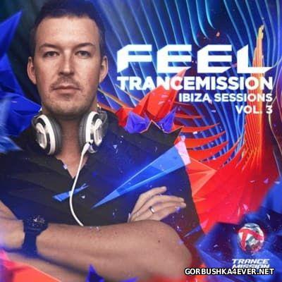 Feel Trancemission Ibiza Sessions vol 3 [2016]
