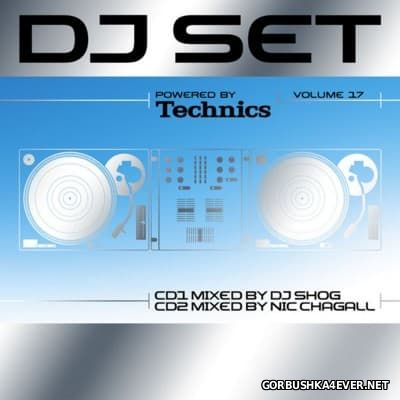 Technics DJ Set Volume 17 [2007] / 2xCD / Mixed by DJ Shog & Nic Chagall