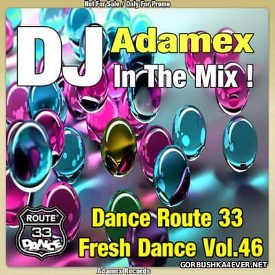DJ Adamex - Dance Route 33 Megamix [Fresh Dance vol 46]