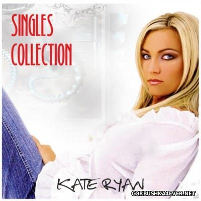 Kate Ryan - Singles Collection [2002-2013]