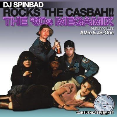 DJ Spinbad - The 80's Megamix vol 1 [1995] Rocks The Casbah