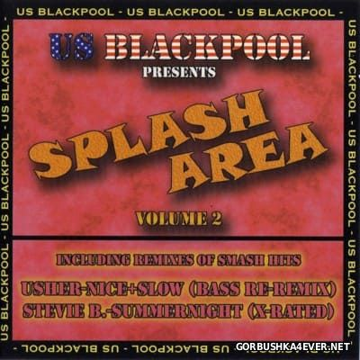 US Blackpool presents Splash Area vol 2 [1998]