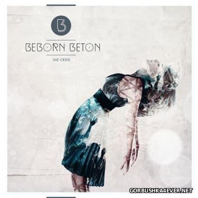 Beborn Beton - She Cried [2016]