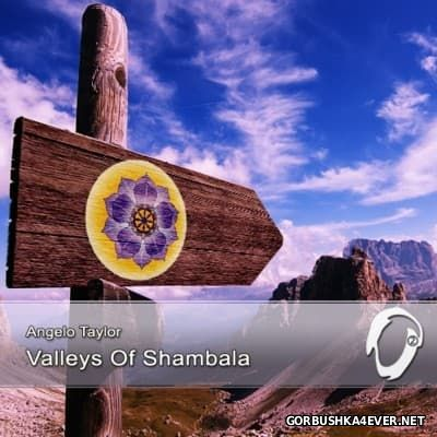 Angelo Taylor - Valleys Of Shambala [1997]