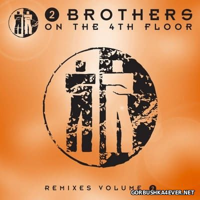 2 Brothers On The 4th Floor - Remixes vol 2 [2010]