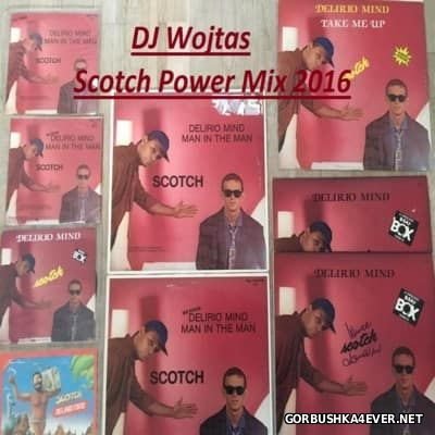 DJ Wojtas - Scotch Power Mix 2016