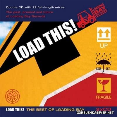 Load This! The Best Of Loading Bay Records [2006] / 2xCD