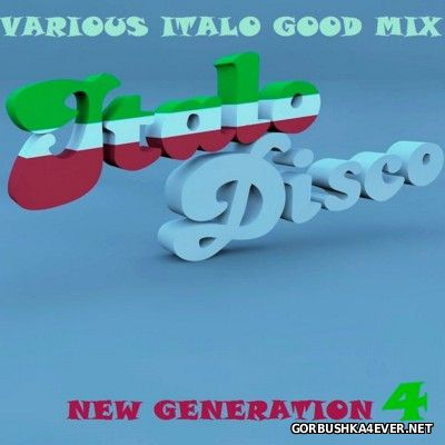 Italo Good Mix New Generation vol 4 [2016] by Only Mix