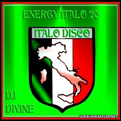 DJ Divine - Energy Italo Mix 20 [2016]