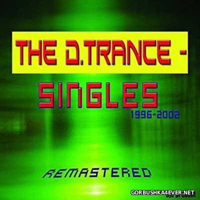 The D.Trance Singles 1996-2002 [2016] Remastered Edition