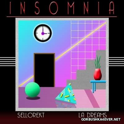 Sellorekt LA Dreams - Insomnia [2014]