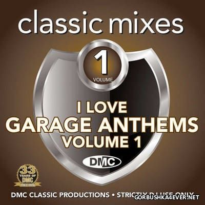 [DMC] Classic Mixes - I Love Garage Anthems vol 1 [2016]