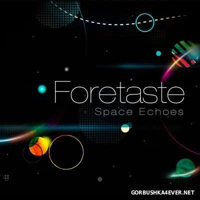 Foretaste - Space Echoes [2016]