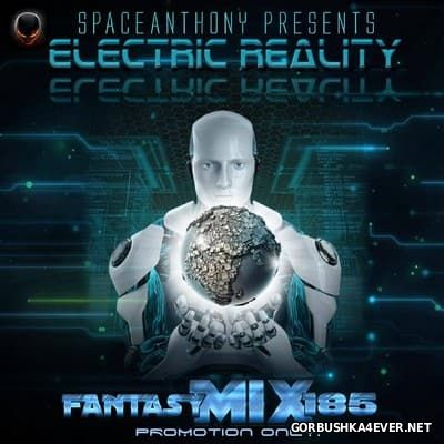 Fantasy Mix vol 185 - Electric Reality [2016] by SpaceAnthony