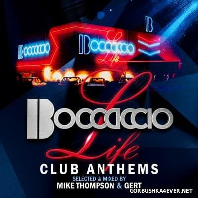 Boccaccio Life - Club Anthems [2016] / 2xCD / Mixed By Mike Thompson & Gert