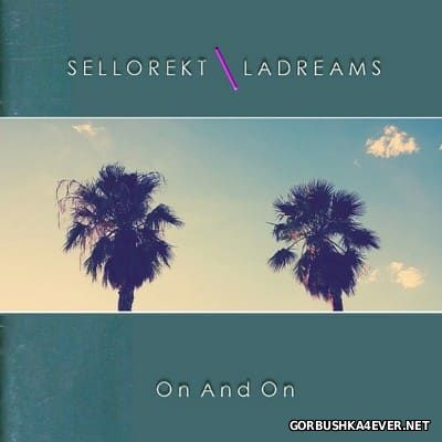 Sellorekt LA Dreams - On And On [2015]