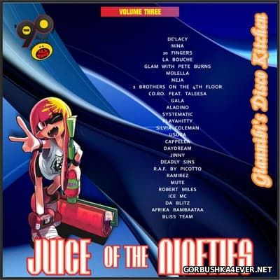 Juice Of The Nineties vol 03 [2015] Mixed by Giannibi's Disco Kitchen