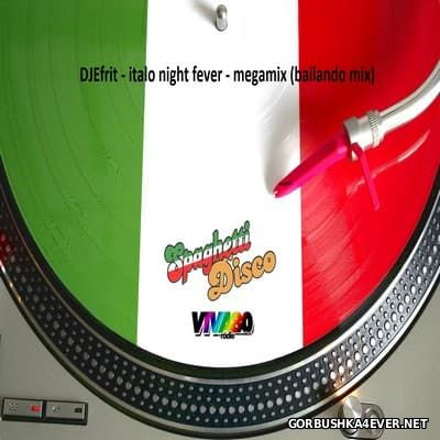 DJ Efrit - Italo Night Fever Megamix 2016