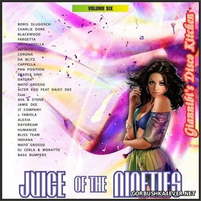 Juice Of The Nineties vol 06 [2015] Mixed by Giannibi's Disco Kitchen