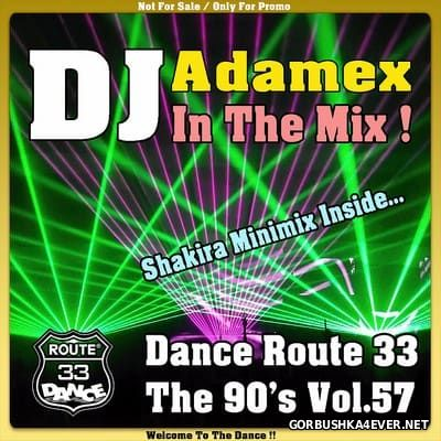 DJ Adamex - Dance Route 33 Megamix [The 90s Edition vol 57]