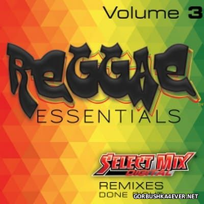 [Select Mix] Reggae Essentials vol 3 [2016]