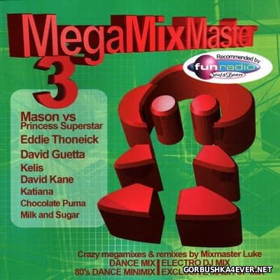 MixMaster Luke presents MegaMixMaster vol 3 [2007]