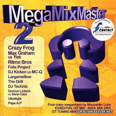 MixMaster Luke presents MegaMixMaster vol 2 [2005]