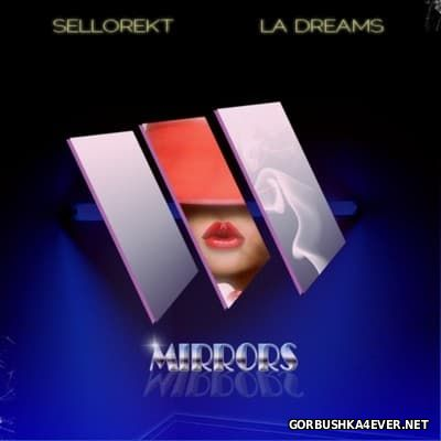 Sellorekt LA Dreams - Mirrors [2014]