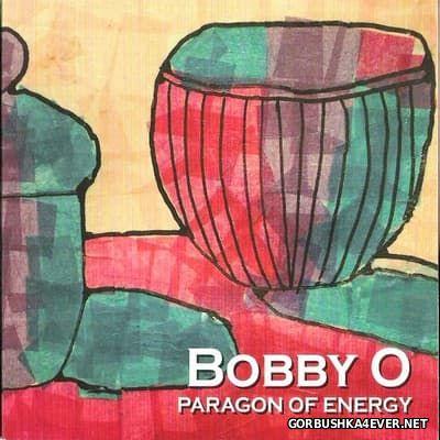 Bobby O - Paragon Of Energy [2015]