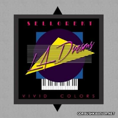 Sellorekt LA Dreams - Vivid Colors [2014]