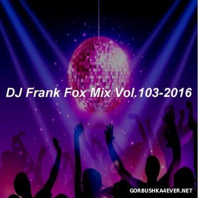 DJ Frank - Fox Mix vol 103 [2016]