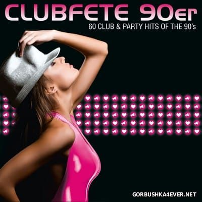 Clubfete 90er - 60 Club & Party Hits Of The 90's [2016]