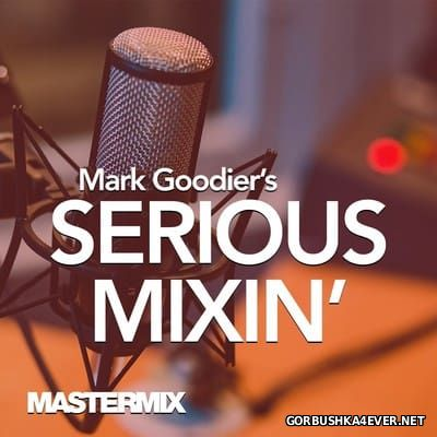[Mastermix] Mark Goodiers Serious Mixin' vol 01