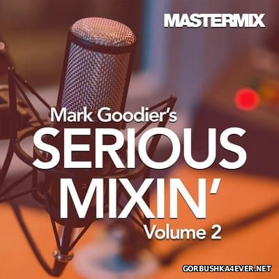 [Mastermix] Mark Goodiers Serious Mixin' vol 02