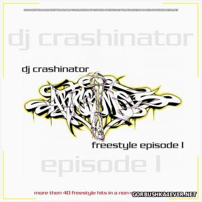 DJ Crashinator - Freestyle Episode I [2004]