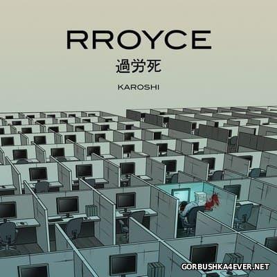 Rroyce - Karoshi [2016]