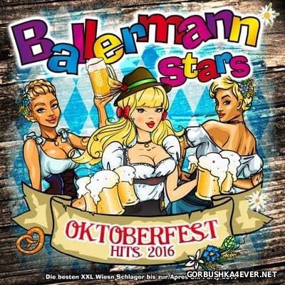 Ballermann Stars - Oktoberfest Hits 2016 (Die Besten XXL Wiesn Schlager Bis Zur Apres Ski Party)
