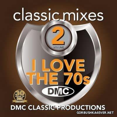 [DMC] Classic Mixes - I Love The 70s vol 02 [2013]