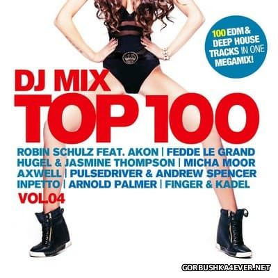 DJ Mix Top 100 vol 4 [2016] / 2xCD / Mixed by DJ Deep