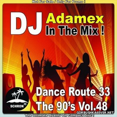 DJ Adamex - Dance Route 33 Megamix [The 90s Edition vol 48]