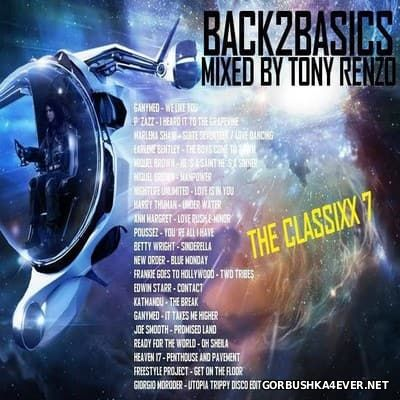 Back2Basics The Classixx Mix vol 07 [2016] by Tony Renzo