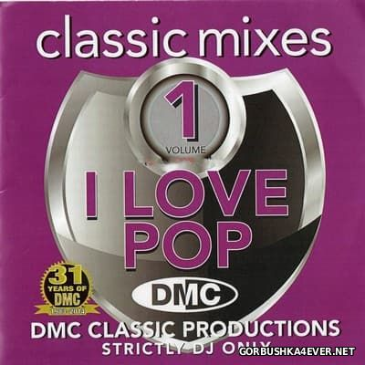 [DMC] Classic Mixes - I Love Pop vol 1 [2014]