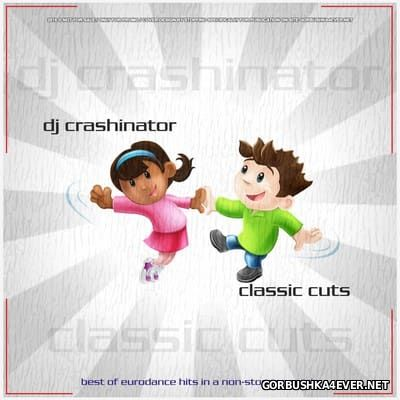 DJ Crashinator - Classic Cuts 1 [2002]