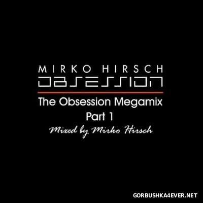 Mirko Hirsch - Obsession Album Megamix [2011]