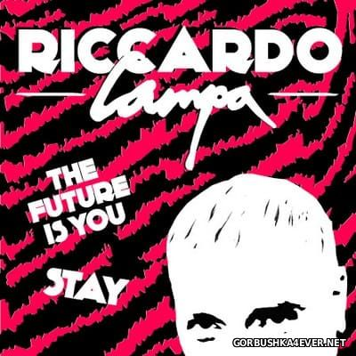 Riccardo Campa - The Future Is You / Stay [2016]