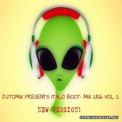 DJ Tomix - Italo Boot Mix 2016.2 New Version