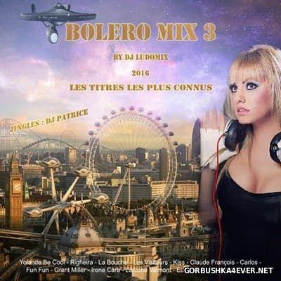 DJ Ludomix - Bolero Mix III [2016]